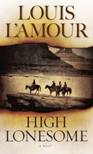 High Lonesome - A novel by Louis L'Amour